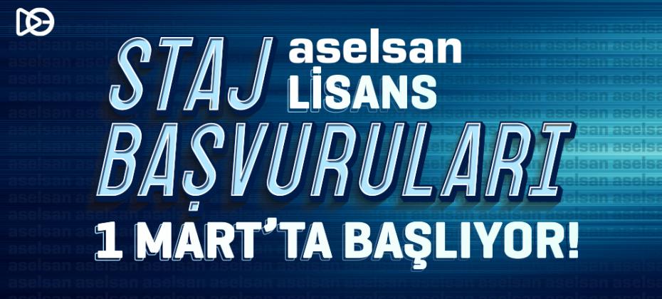 ASELSAN Lisans Staj Başvuruları 1 Mart'ta  Başlıyor!