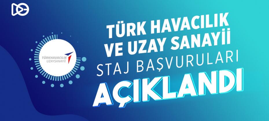 Türk Havacılık ve Uzay Sanayii Staj Başvuruları Açıklandı