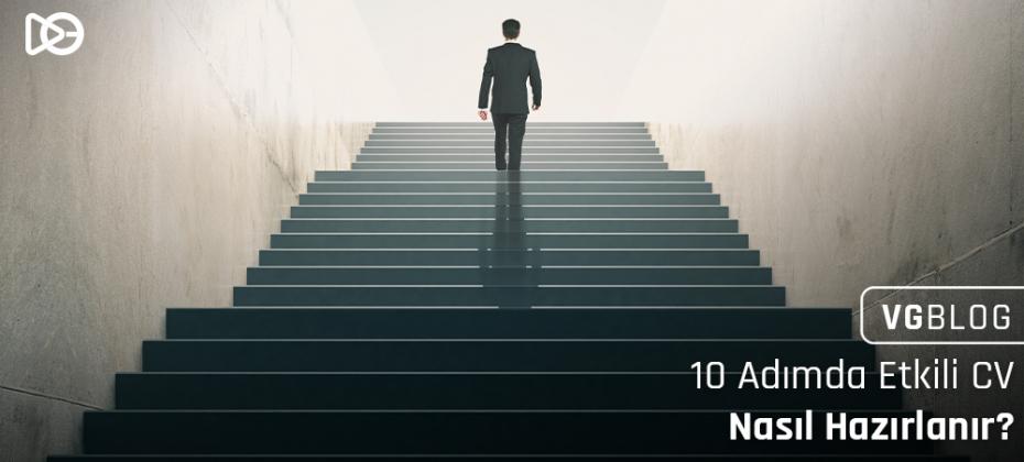 10 Adımda Etkili CV Nasıl Hazırlanır?