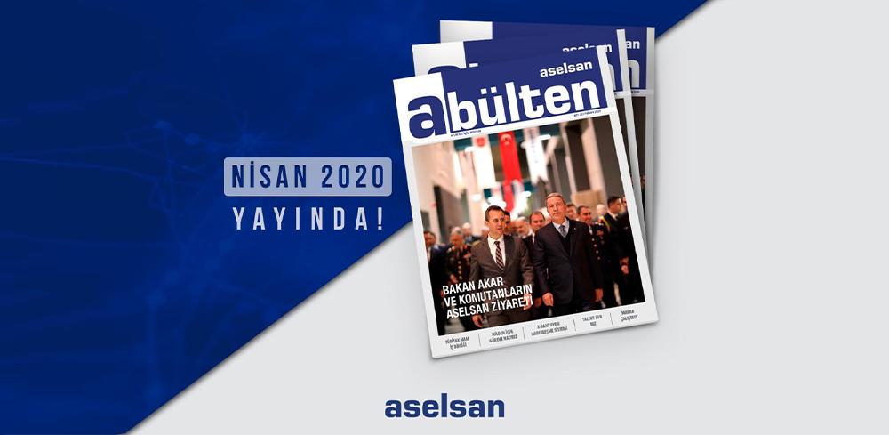 ASELSAN 'a' bülteninin Nisan 2020 sayısı yayınlandı