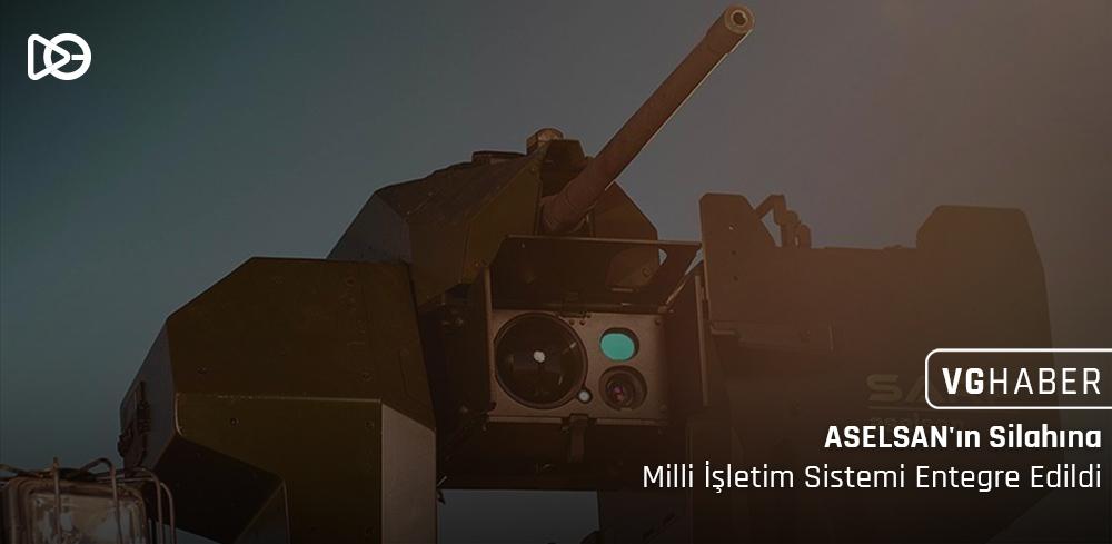 ASELSAN'ın Silahına Milli İşletim Sistemi Entegre Edildi