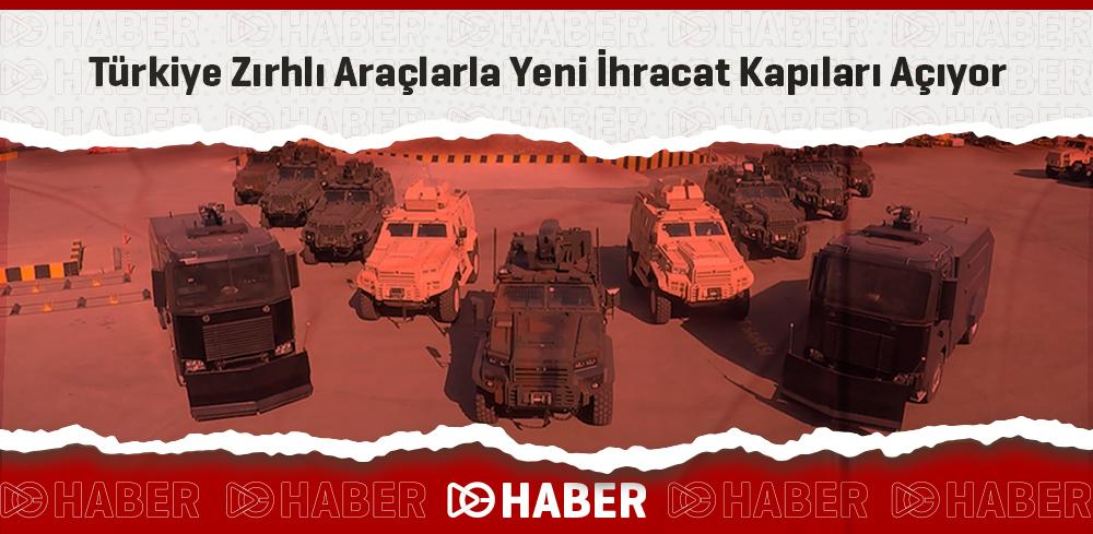 Türkiye Zırhlı Araçlarla Yeni İhracat Kapıları Açıyor