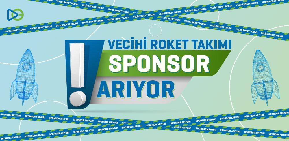 Vecihi Roket Takımı Sponsor Arıyor!