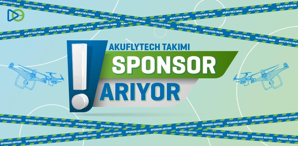 AKUFLYTECH Takımı Sponsor Arıyor!