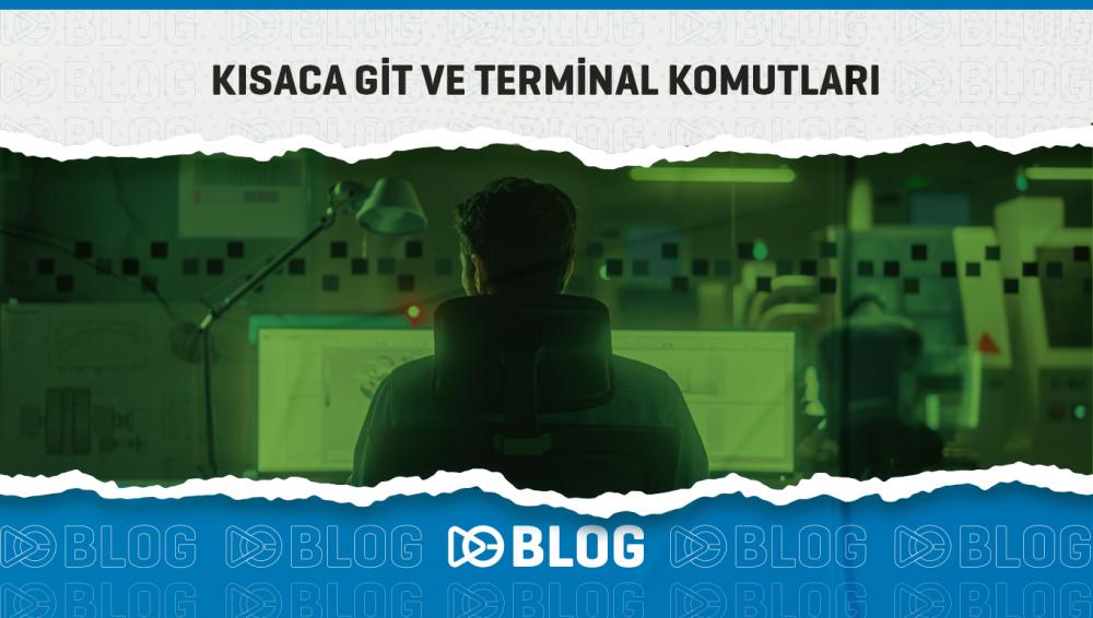 Kısaca Git ve Terminal Komutları