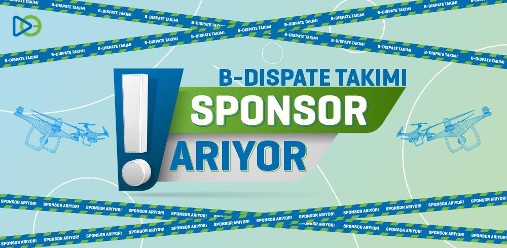 B-Dispate Takımı Sponsor Arıyor!