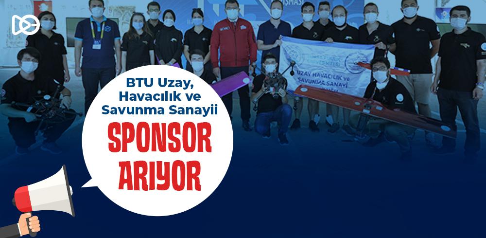 BTU-Uzay, Havacılık ve Savunma Sanayi Topluluğu Sponsor Arıyor!