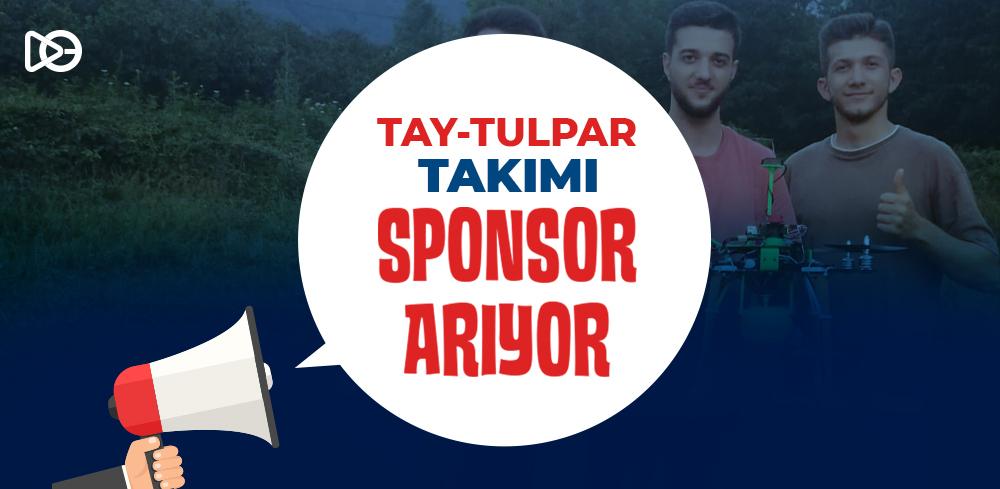 TAY-TULPAR Takımı Sponsor Arıyor!