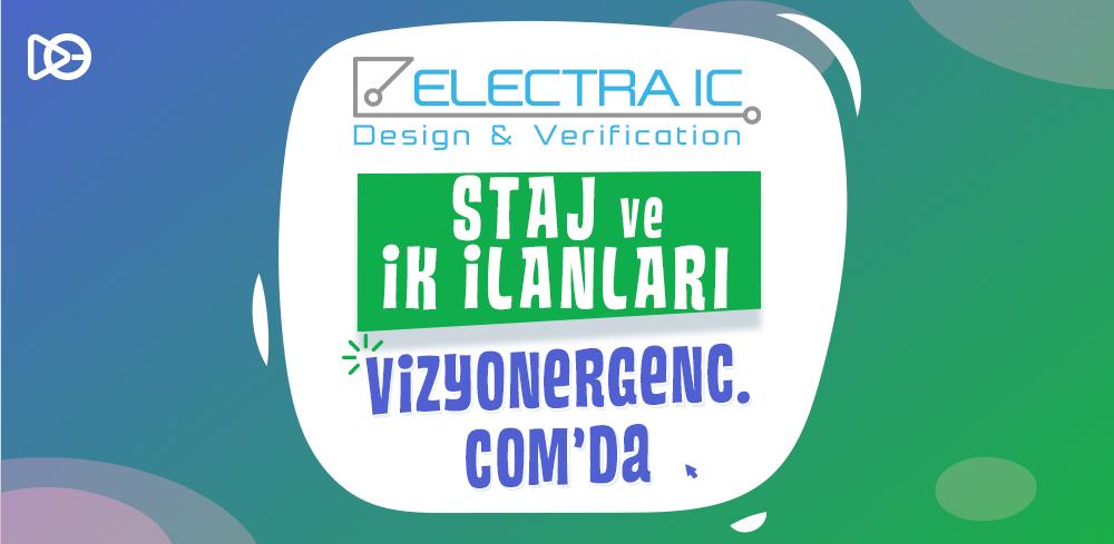 Electra IC  İK ve staj başvuruları artık Vizyoner Genç'de!