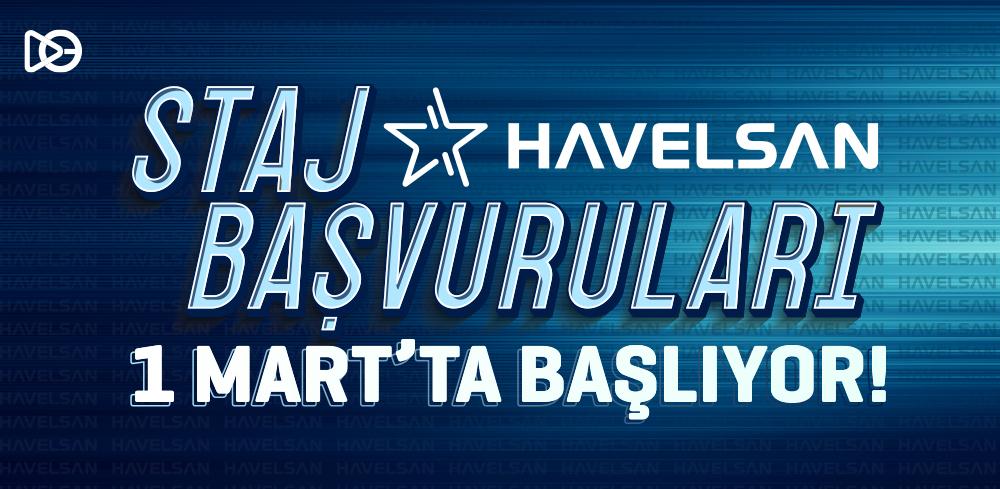 HAVELSAN Staj Başvuruları 1 Mart'ta Başlıyor!