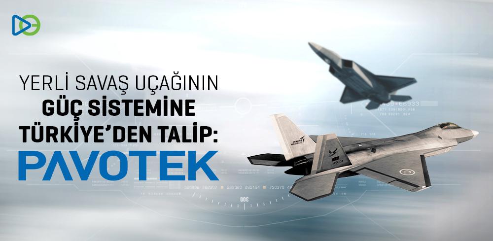 Yerli Savaş Uçağının Güç Sistemine Türkiye'de Talip: PAVOTEK