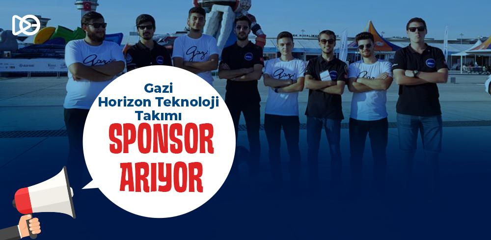 Gazi Horizon Teknoloji Takımı Sponsor Arıyor!