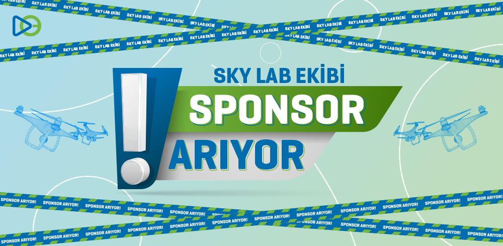 SKY LAB Ekibi Sponsor Arıyor!