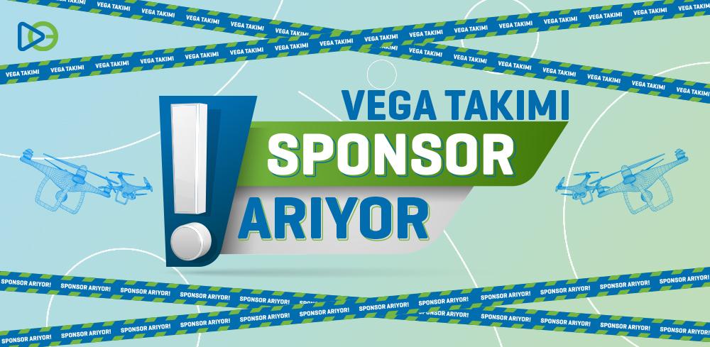 Vega Takımı Sponsor Arıyor!