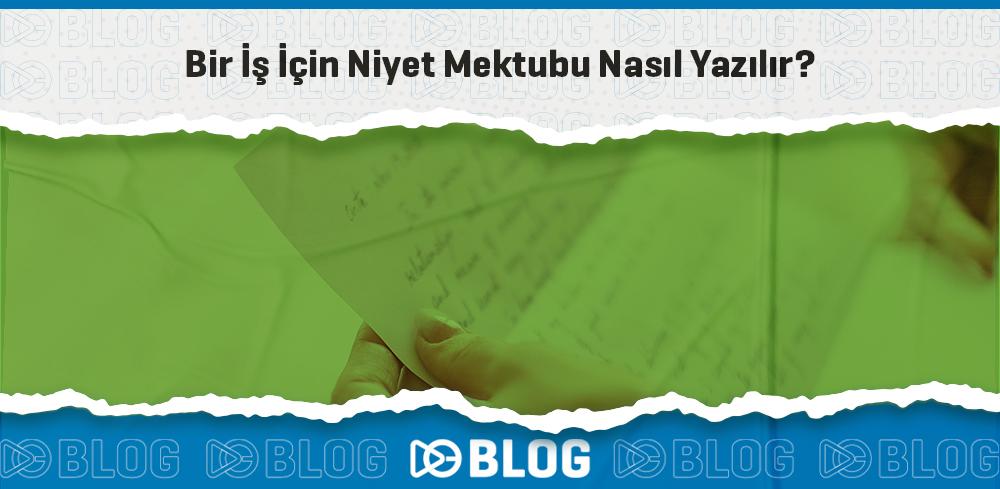 İş İçin Niyet Mektubu Nasıl Yazılır?