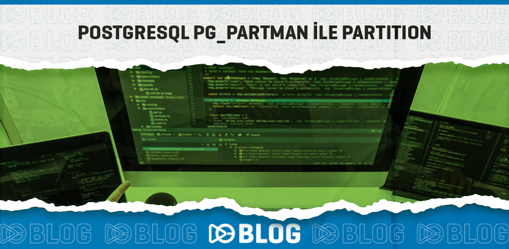 POSTGRESQL PG_PARTMAN İLE PARTITION