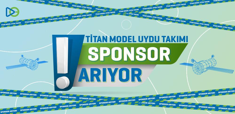 Titan Model Uydu Takımı Sponsor Arıyor!