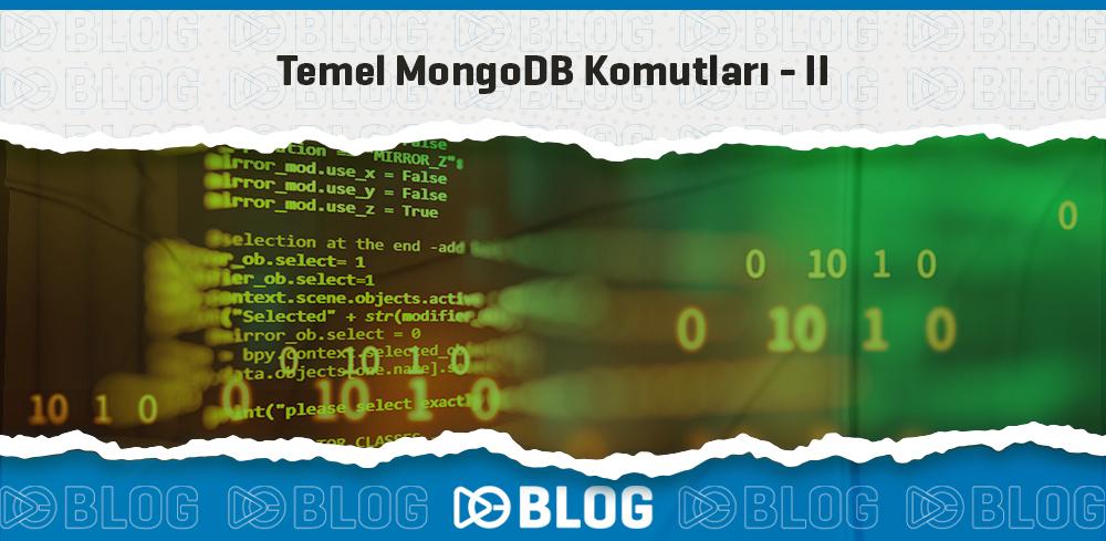 Temel MongoDB Komutları- II