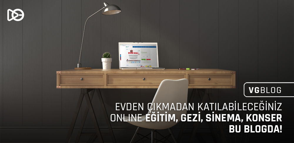 Evden Çıkmadan Katılabileceğiniz Online Eğitim, Gezi, Sinema, Konser Bu Blogda!