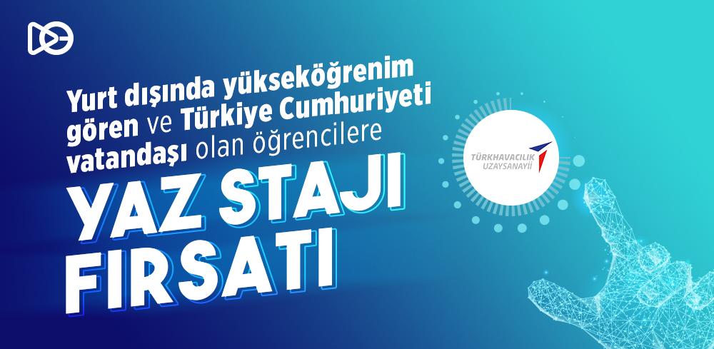 Türk Havacılık ve Uzay Sanayii'ne Yurt Dışında Yükseköğrenim Gören Türkiye Cumhuriyeti Vatandaşı Adayların Staj Başvuruları