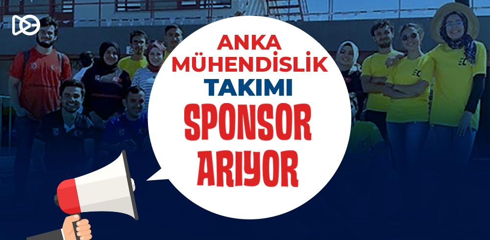 ANKA Mühendislik Takımı Sponsor Arıyor!