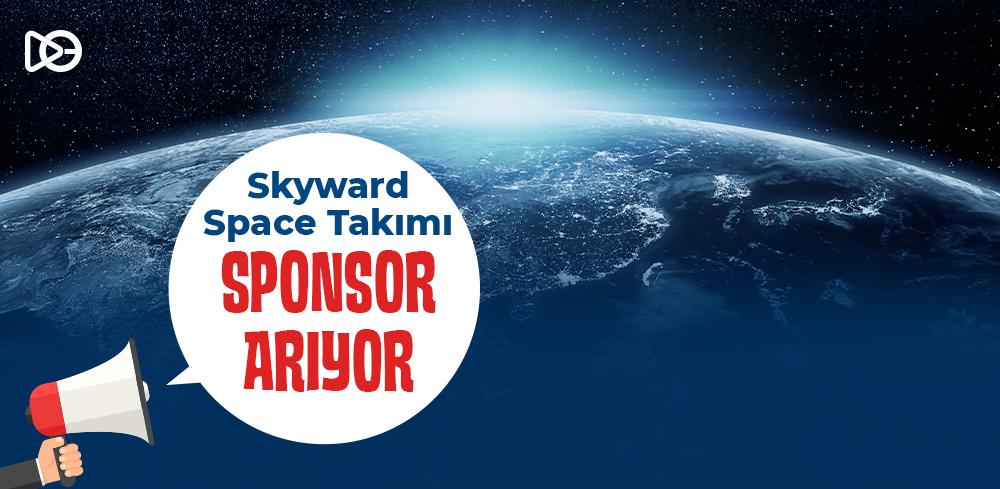 Skyward Space Sponsor Arıyor!