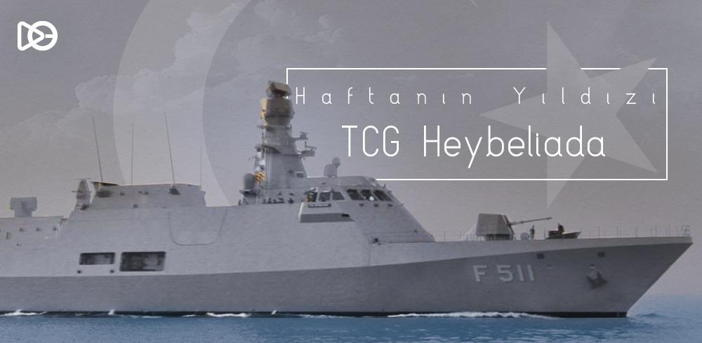 Haftanın Yıldızı: TCG Heybeliada (F-511)