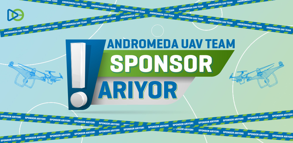 ANDROMEDA UAV Team Sponsor Arıyor!