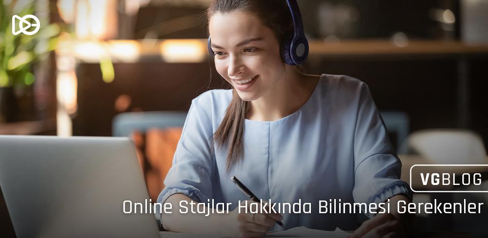 Online Stajlar Hakkında Bilinmesi Gerekenler