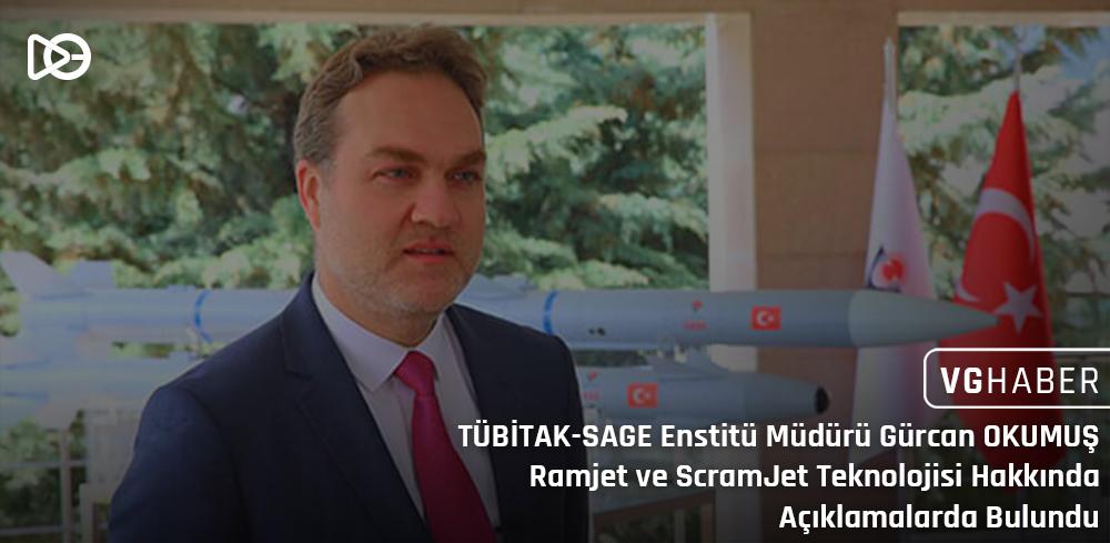 TÜBİTAK-SAGE Enstitü Müdürü Gürcan OKUMUŞ Ramjet ve ScramJet Teknolojisi Hakkında Açıklamalarda Bulundu