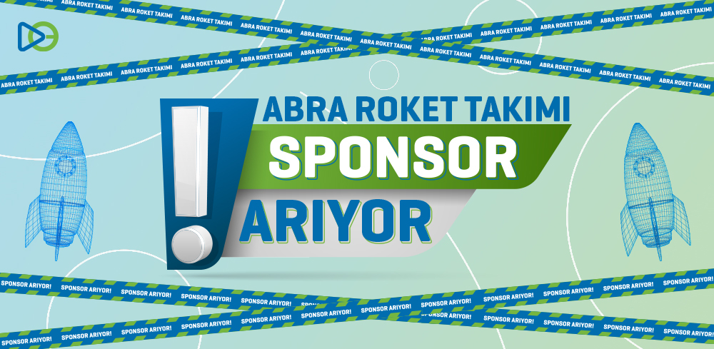 Abra Roket Takımı Sponsor Arıyor!