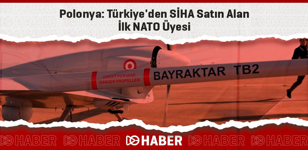 Polonya: Türkiye'den SİHA Satın Alan İlk NATO Üyesi