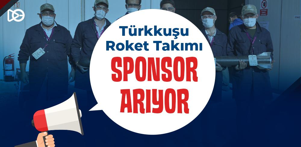 Türkkuşu Roket Takımı Sponsor Arıyor!