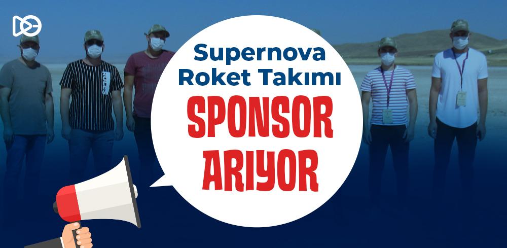 SUPERNOVA ROKET TAKIMI SPONSOR ARIYOR!