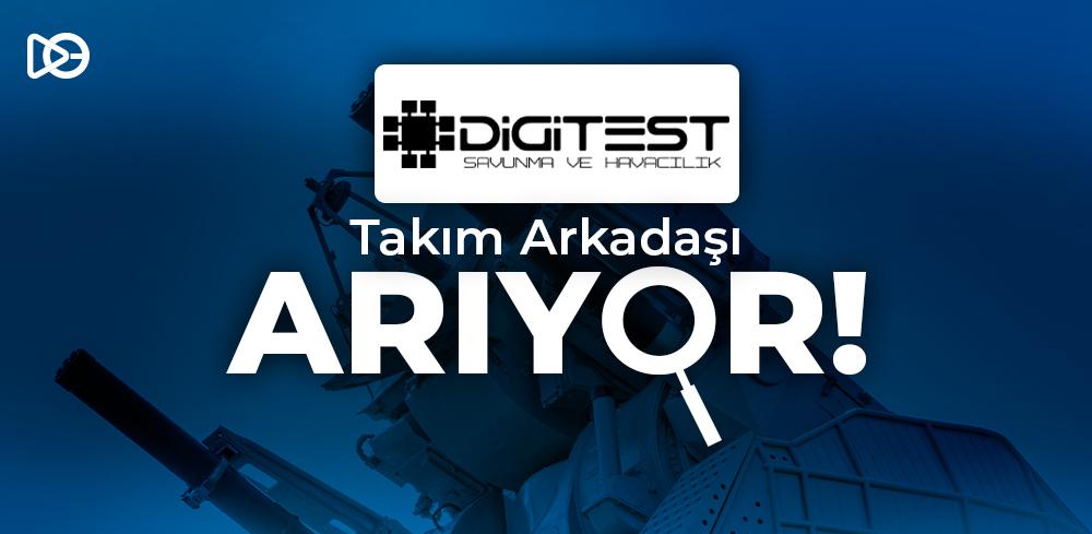 Digitest Savunma ve Havacılık Takım Arkadaşı Arıyor!