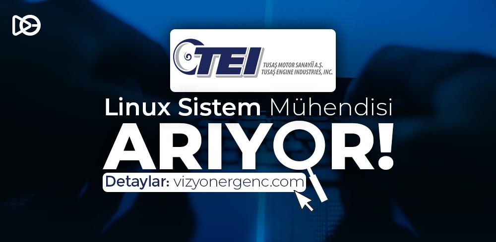 TUSAŞ MOTOR SANAYİ Linux Sistem Mühendisi Arıyor!