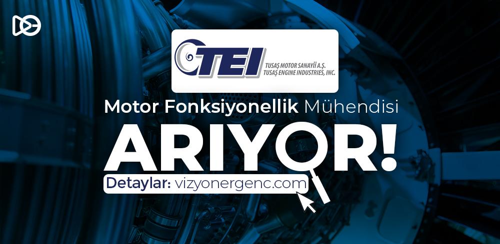 TEI Motor Fonksiyonellik Mühendisi Arıyor!