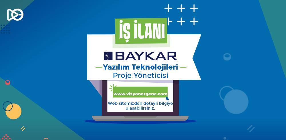 BAYKAR - Yazılım Teknolojileri Proje Yöneticisi